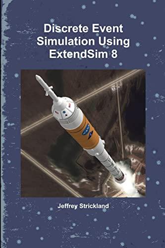 9781300790587: Discrete Event Simulation Using ExtendSim 8