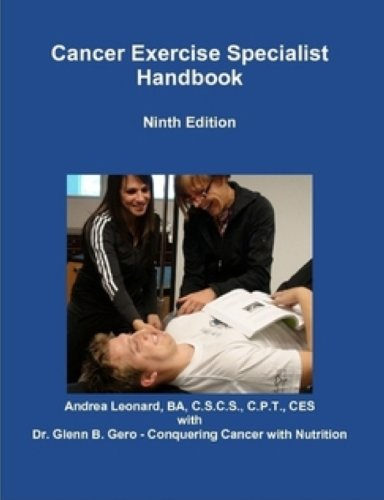 Cancer Exercise Specialist Handbook Ninth Edition: Andrea Leonard