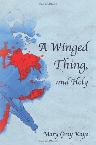 9781300803119: A Winged Thing, and Holy