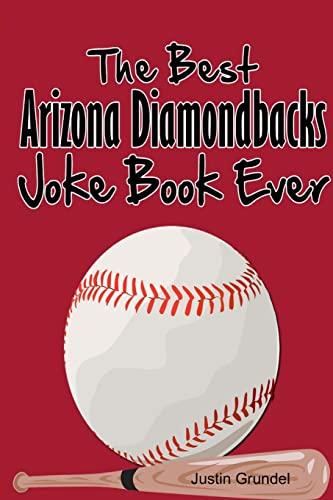 9781300811831: The best arizona diamondbacks joke book ever