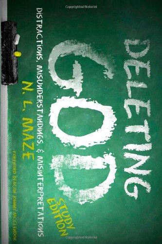 Deleting God Study Edition: Nicholas L. Maze
