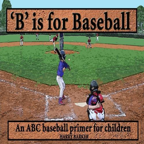 9781300815242: B is for Baseball: A Fun Way to Learn Your Alphabet!