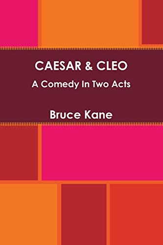 CAESAR CLEO Two Act Comedy Play (Paperback): Bruce Kane