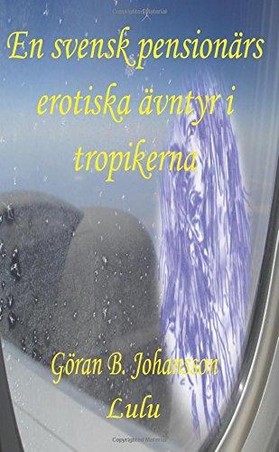 9781300830085: En svensk pensionärs erotiska äventyr i tropikerna (Swedish Edition)