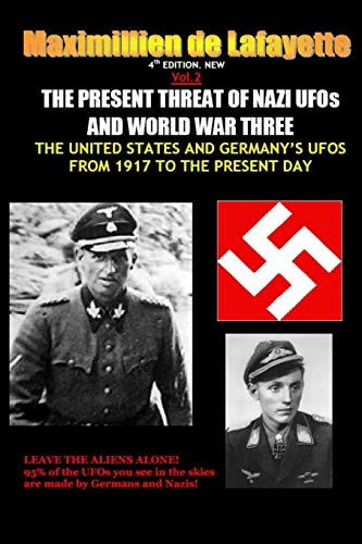 9781300834847: NEW.Vol.2. 4th EDITION. THE PRESENT THREAT OF NAZI UFOs AND WORLD WAR THREE