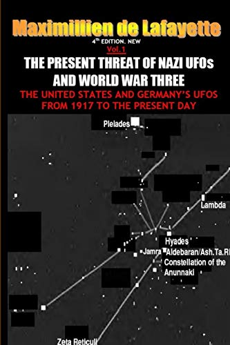 9781300835561: NEW.Vol.1. 4th EDITION. THE PRESENT THREAT OF NAZI UFOs AND WORLD WAR THREE
