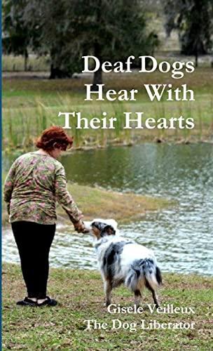 9781300840220: Deaf Dogs Hear With Their Hearts