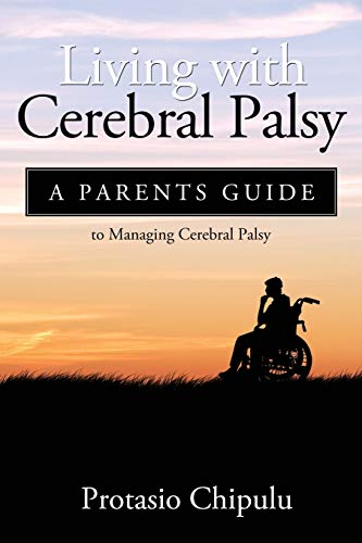 9781300849773: Living with Cerebral Palsy: A Parents Guide to Managing Cerebral Palsy