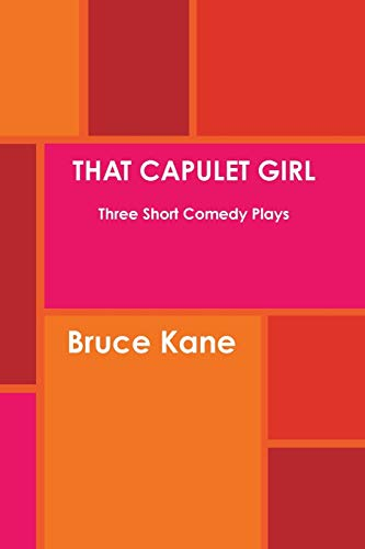 9781300851691: That Capulet Girl Three Short Comedy Plays