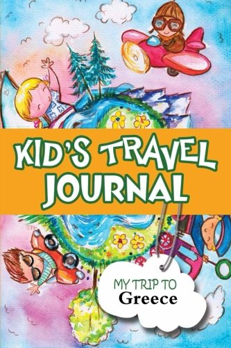 Kids travel journal: my trip to greece: Bluebird Books