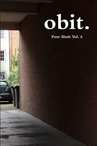 9781300860013: Obit.    Pure slush vol. 6