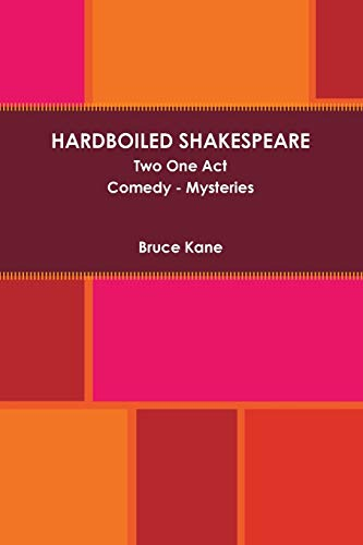 HARDBOILED SHAKESPEARE Two One Act Plays (Paperback): Bruce Kane