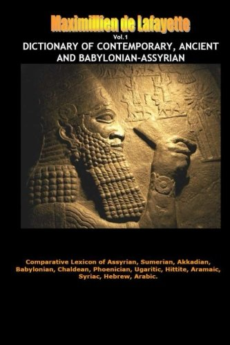 Dictionary of Contemporary, Ancient and Babylonian Assyrian. Vol.1 (A-B) (130086883X) by Maximillien De Lafayette