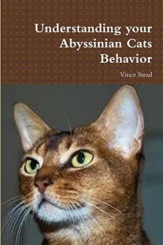 9781300873013: Understanding your Abyssinian Cats Behavior