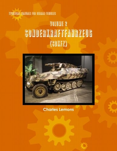 9781300875376: Technical Manuals for German Vehicles, Volume 2, Sonderkraftfahrzeug