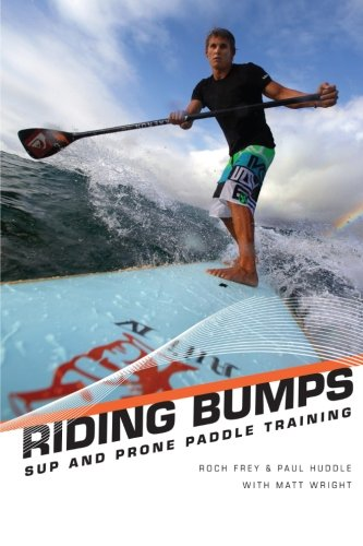 9781300879046: Riding Bumps: Sup and Prone Paddle Race Training