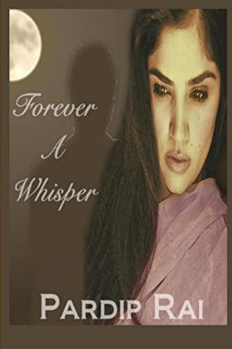 9781300885184: Forever a Whisper