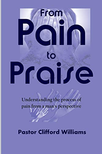 9781300888437: From Pain to Praise