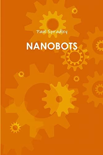 9781300899907: Nanobots