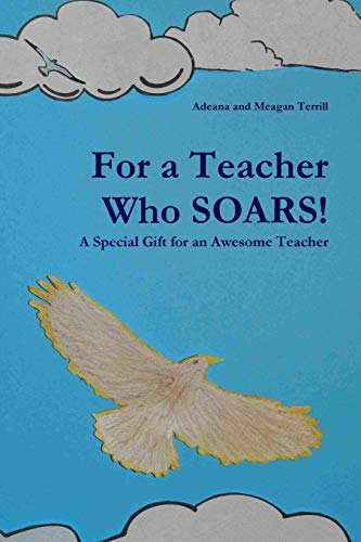 9781300906070: For a Teacher Who Soars! : A Special Gift for an Awesome Teacher