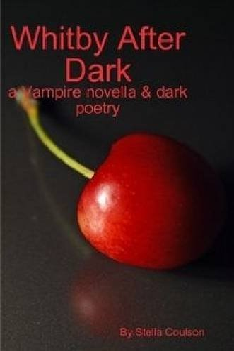 9781300906773: Whitby After Dark - a Vampire Novella & Dark Poetry