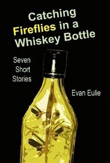 9781300925606: Catching Fireflies in a Whiskey Bottle