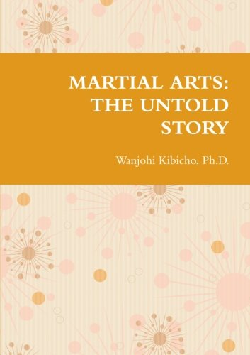 9781300950806: Martial Arts: The Untold Story