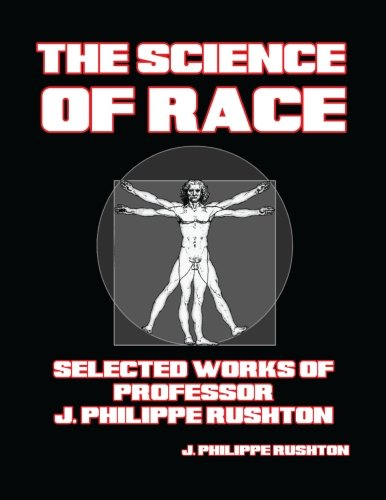 9781300958130: The Science of Race: Selected Works of Professor J. Philippe Rushton