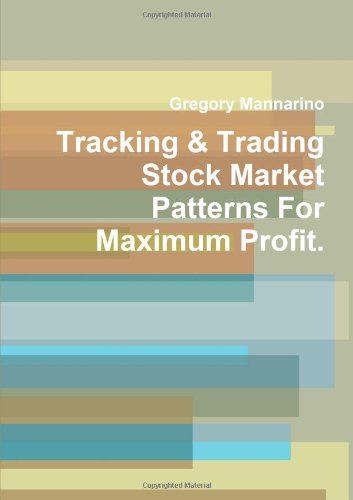 9781300966654: Tracking & Trading Stock Market Patterns For Maximum Profit.