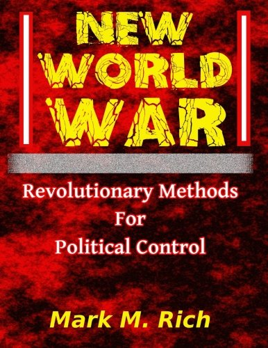 9781300976257: New World War: Revolutionary Methods for Political Control