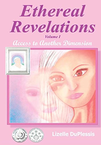 9781300998723: Ethereal Revelations - Volume I: Access to Another Dimension