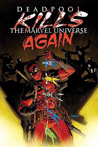 Deadpool Kills the Marvel Universe Again: Cullen Bunn