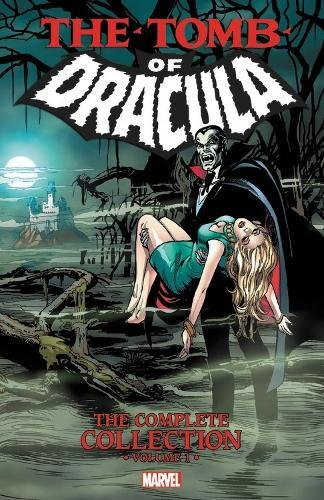 Tomb of Dracula: The Complete Collection Vol. 1: Conway, Gerry; Goodwin, Archie; Fox, Gardner; ...