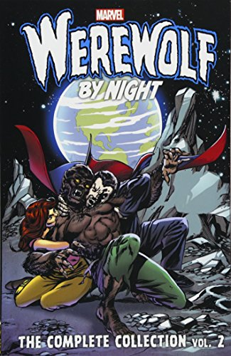 Werewolf by Night: The Complete Collection Vol. 2: Mike Friedrich