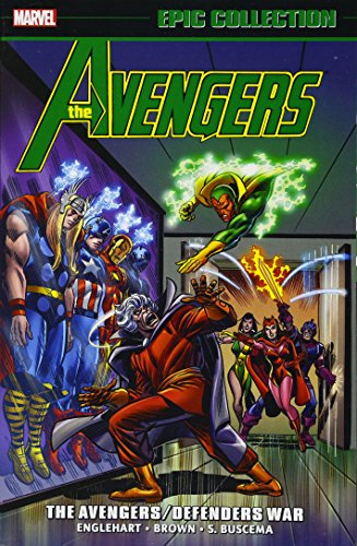 Avengers Epic Collection: The Avengers/Defenders War: Steve Englehart