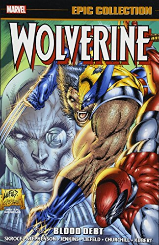 Wolverine Epic Collection: Blood Debt (Epic Collection: Wolverine): Skroce, Steve; Liefeld, Rob; ...