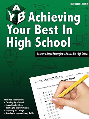Achieving Your Best in High School: Charles P. Kost Ii