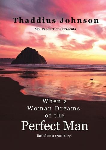9781304019141: When A Woman Dreams of the Perfect Man!