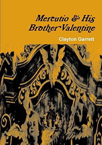 Mercutio His Brother Valentine (Paperback): Clayton Garrett