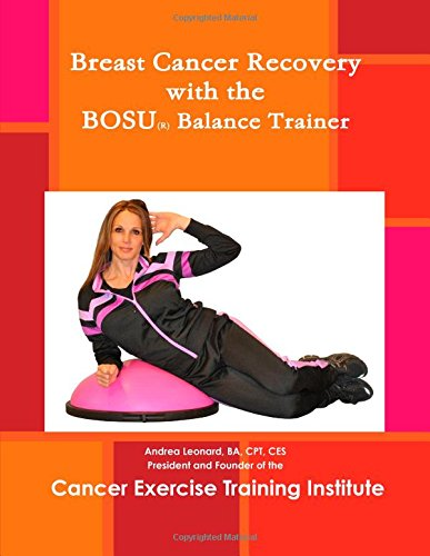 Breast Cancer Recovery with the Bosu(R) Balance Trainer: Leonard, Andrea