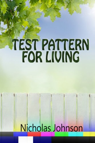 9781304064813: Test Pattern for Living