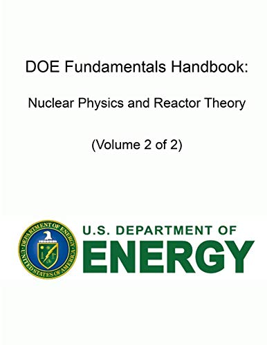Doe Fundamentals Handbook: Nuclear Physics and Reactor: Of Energy, U.S.