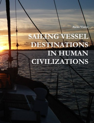 Sailing Vessel Destinations In Human Civilizations: Aleks Viator