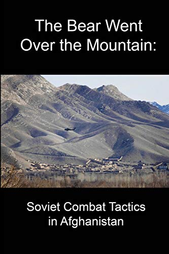9781304069450: The Bear Went Over the Mountain: Soviet Combat Tactics in Afghanistan