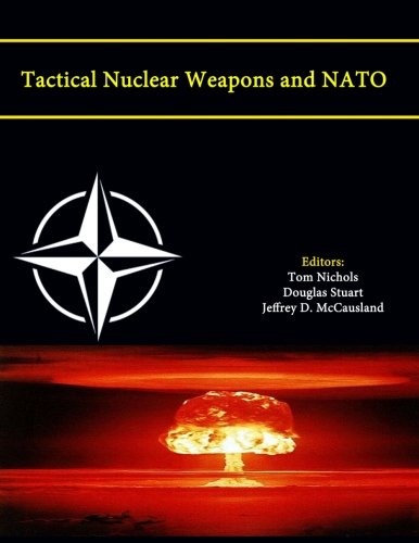 9781304074850: Tactical Nuclear Weapons and Nato (Enlarged Edition)