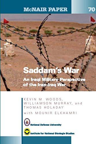 9781304075383: Saddam's War: An Iraqi Military Perspective of the Iran-Iraq War: An Iraqi Mililtary Perspective of the Iran-Iraq War (McNair Papers 70)