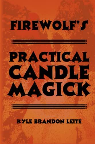 Firewolf's Practical Candle Magick: Leite, Kyle Brandon