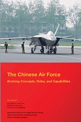9781304084538: The Chinese Air Force: Evolving Concepts, Roles, and Capabilities