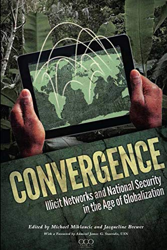 9781304084590: Convergence: Illicit Networks and National Security in the Age of Globalization