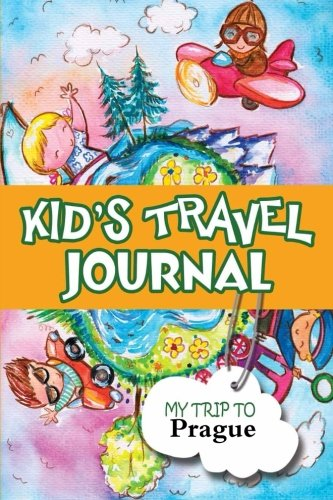 Kids travel journal: my trip to prague: Bluebird Books
